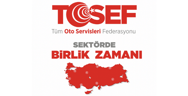 Tüm Oto Servisleri Federasyonu'ndan (TOSEF) COVID-19 için birlik çağrısı