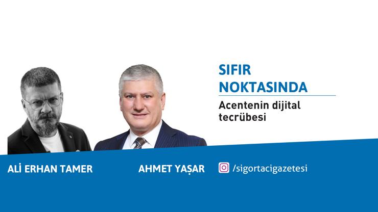 Ali Erhan Tamer ve Ahmet Yaşar ile Acentenin dijital tecrübesi