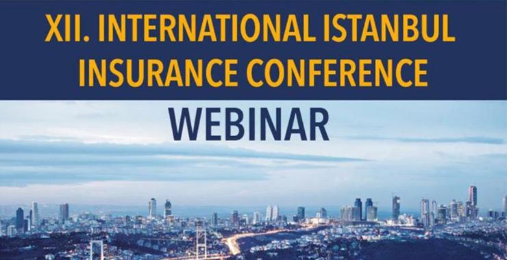 12. Uluslararası İstanbul Sigorta Konferansı'ndan ortak mesaj: COVID-19 tecrübesi sektörü pozitif olarak değiştirecek