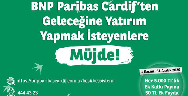 BNP Paribas Cardif'in Ek Katkı Payı Kampanyası devam ediyor