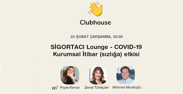 SİGORTACI Lounge artık Clubhouse'ta: Sizi de sohbetlerimize bekliyoruz