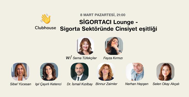SİGORTACI Lounge Clubhouse'ta: Kadınlar Günü özel sohbetimize sizi de bekliyoruz