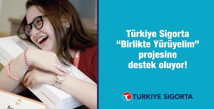 """Türkiye Sigorta """"Birlikte Yürüyelim"""" projesine destek oluyor"""