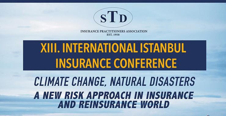 """13. """"Uluslararası İstanbul Sigortacılık Konferansı"""" 5 Ekim'de yapılacak"""